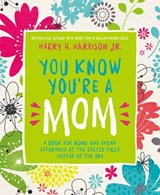 You Know You're a Mom | Harry Harrison |