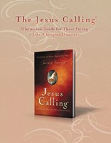 The Jesus Calling Discussion Guide for Those Facing a Life-Changing Diagnosis | Sarah Young |