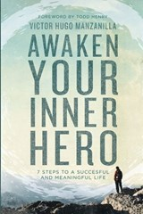 Awaken Your Inner Hero | Victor Hugo Manzanilla |