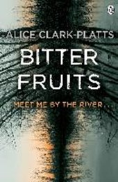 Bitter Fruits | Alice Clark-Platts |