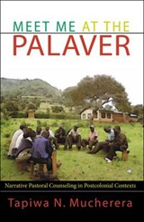 Meet Me at the Palaver | Tapiwa N. Mucherera |