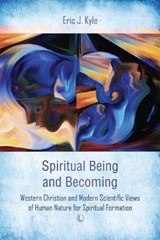 Spiritual Being and Becoming | Eric J. Kyle |