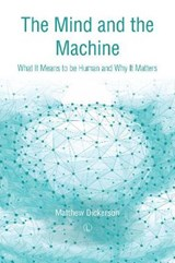 The Mind and the Machine | Matthew Dickerson |