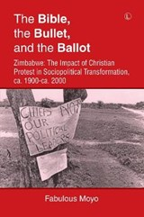 The Bible, the Bullet, and the Ballot | Fabulous Moyo |