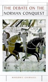 The Debate on the Norman Conquest | Marjorie Chibnall |