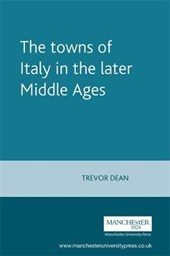 The Towns of Italy in the Later Middle Ages