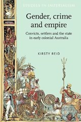 Gender, Crime and Empire | Kirsty Reid |