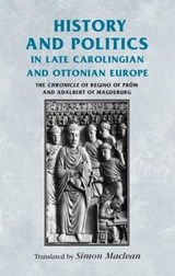 History and Politics in Late Carolingian and Ottonian Europe |  |