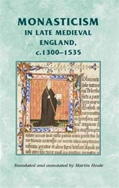 Monasticism in Late Medieval England, C.1300-1535 | Martin Heale |