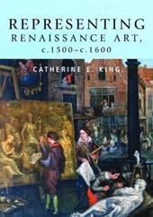 Representing Renaissance Art, C.1500-c.1600