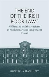 The End of the Irish Poor Law? | Donnacha Seán Lucey |
