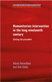 Humanitarian Intervention in the Long Nineteenth Century | Alexis Heraclides |