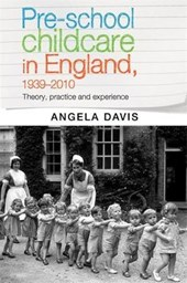 Pre-school childcare in England 1939-2010