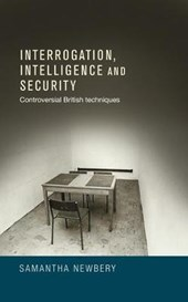 Interrogation, intelligence and security