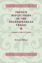 French Reflections in the Shakespearean Tragic