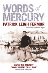 Words of Mercury | Patrick Leigh Fermor & Artemis Cooper |