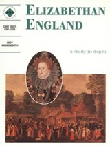 Elizabethan England: An SHP Depth Study | Andy Harmsworth |