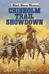 Chisholm Trail Showdown | Jack Tregarth |