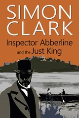 Inspector Abberline and the Just King | Simon Clark |