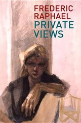 Private Views | Frederic Raphael |