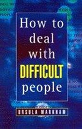 How to Deal with Difficult People | Ursula Markham |