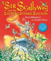 Sir Scallywag and the Battle for Stinky Bottom | Giles Andreae |