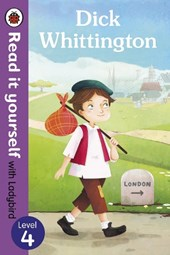 Dick Whittington - Read it yourself with Ladybird: Level