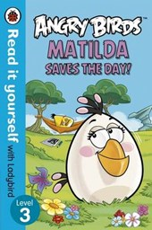 Angry Birds: Matilda Saves the Day - Read it Yourself with L