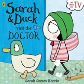 Sarah and Duck Visit the Doctor | Sarah Gomes Harris |