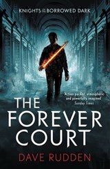 The Forever Court (Knights of the Borrowed Dark Book 2) | Dave Rudden |