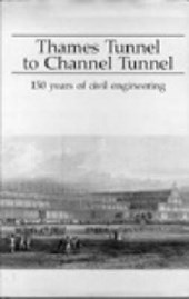 Thames Tunnel to Channel Tunnel