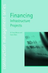 Financing Infrastructure Projects (construction management s | Tony Merna |