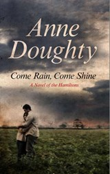 Come Rain, Come Shine | Anne Doughty |