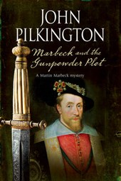Marbeck and the Gunpowder Plot | John Pilkington |