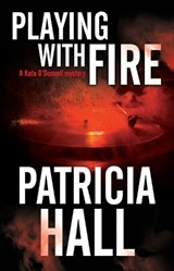 Playing With Fire | Patricia Hall |