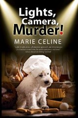 Lights, Camera, Murder! | Marie Celine |