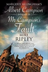 Mr Campion's Fault | Mike Ripley |