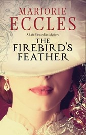 Firebird's Feather: A Historical Mystery Set in Late Edwardi