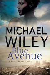 Blue Avenue: First in a Noir Mystery Series Set in Jacksonvi | Michael Wiley |