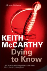 Dying to Know | Keith McCarthy |