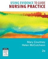 Using Evidence to Guide Nursing Practice | Mary Courtney |