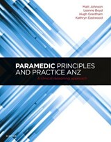 Paramedic Principles and Practice ANZ | Matt Johnson |