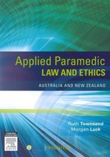 Applied Paramedic Law and Ethics | Ruth Townsend; Morgan Luck |