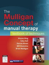 Mulligan Concept of Manual Therapy | Wayne Hing; Toby Hall; Darren A. Rivett; Bill Vicenzino; Brian Mulligan |