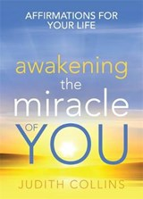 Awakening the Miracle of You | Judith Collins |