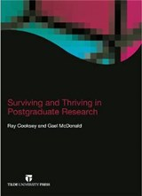 Surviving and Thriving in Postgraduate Research | Cooksey, Ray ; Mcdonald, Gael |