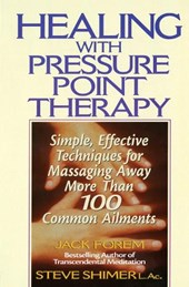 Healing With Pressure Point Therapy | Forem, Jack ; Shimer, Steve |