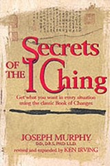 Secrets of the I Ching | Murphy, Joseph ; Irving, Kenneth |