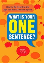 What Is Your One Sentence? | Mimi Goss |