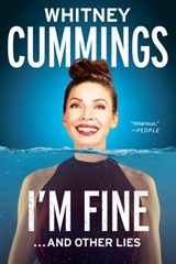 I'm Fine...And Other Lies | Whitney Cummings |